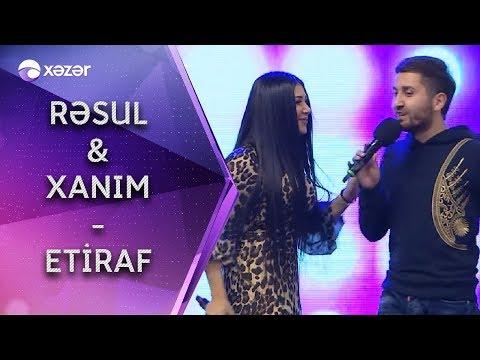 Rəsul Abbasov Ft Xanım -  Etiraf