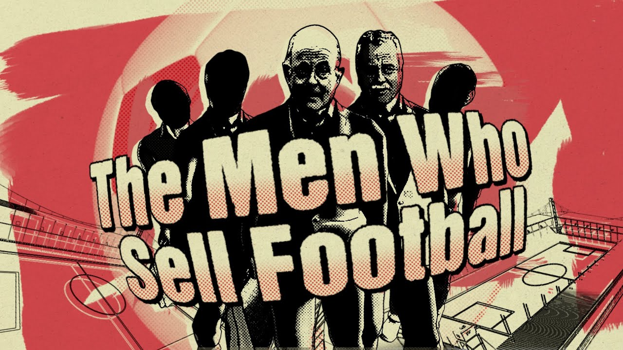 The Men Who Sell Football