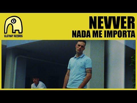 NEVVER - Nada Me Importa [Official]