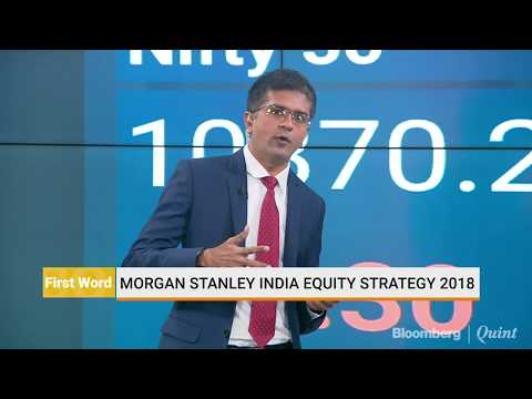 Morgan Stanley: India To Outperform Emerging Markets In 2018