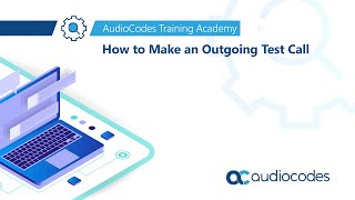 How to Make an Outgoing Test Call