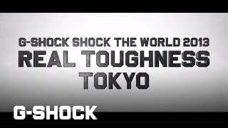 CASIO G-SHOCK REAL TOUGHNESS 2013 in TOKYO Digest ver.