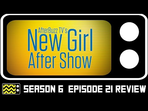 New Girl Season 6 Episode 21 Review & After Show | AfterBuzz TV