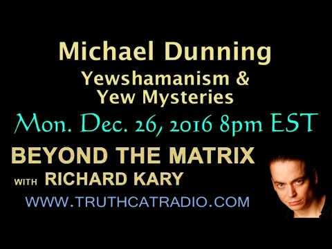 Beyond the Matrix – Michael Dunning – Yewshamanism & Yew Mysteries