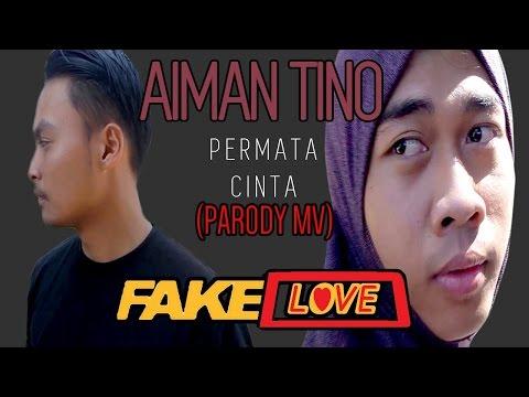 Aiman Tino-Permata Cinta (Parody MV) || Fake Love