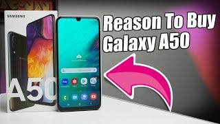 10 Reasons to Buy Samsung Galaxy A50