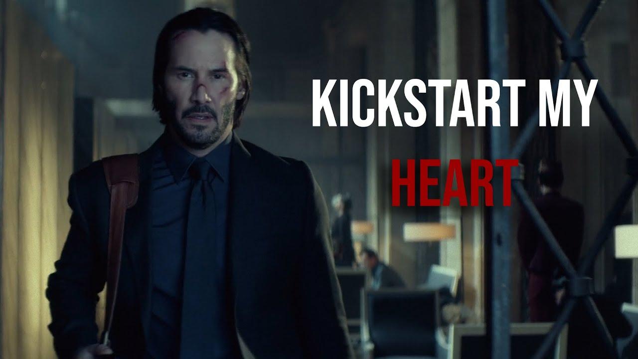 John Wick || Kickstart My Heart