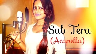 Sab Tera - Baaghi   Acappella Version   Amika Shail (Female Cover)