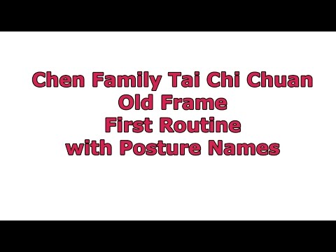Chen Family Tai Chi Chuan Old Frame First Routine with Posture Names