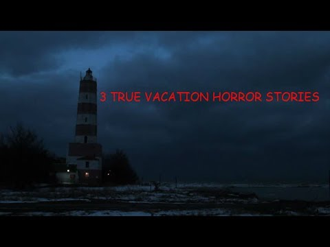 3 True Vacation Horror Stories