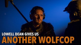Lowell Dean Gives Us ANOTHER WOLFCOP
