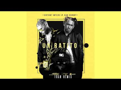 ✔ Un Ratito Mas ( REMIX ) Bryant Myers ❌ Bad Bunny ❌ Fran Remix 2017❌