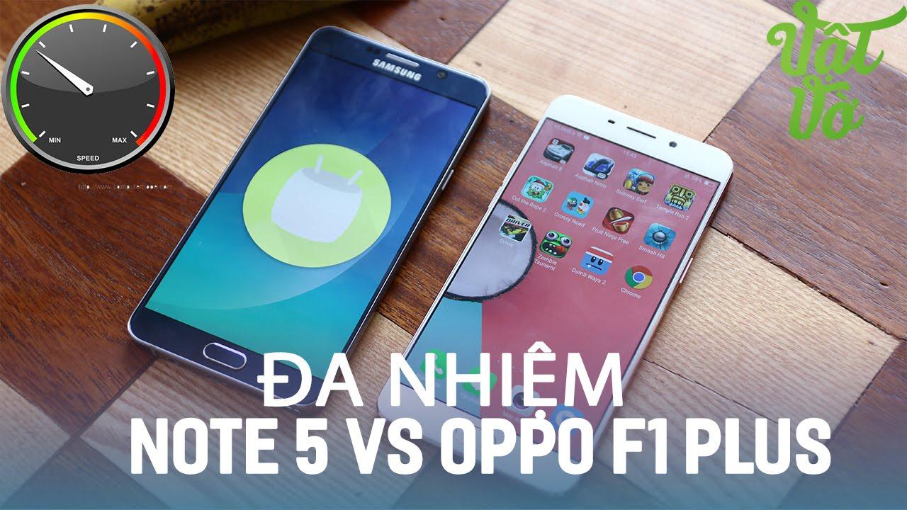 Vật Vờ| So sánh đa nhiệm 4GB RAM của Galaxy Note 5 và OPPO F1 Plus