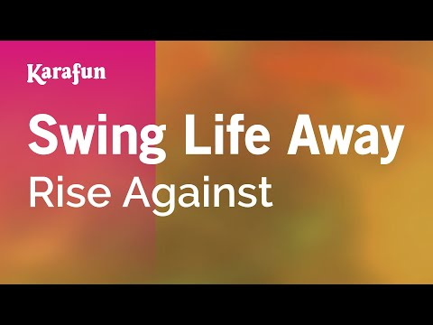 Karaoke Swing Life Away - Rise Against *