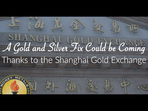 A Gold and Silver Fix Could be Coming Thanks to the Shanghai Gold Exchange