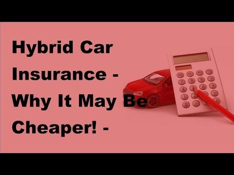 Hybrid Car Insurance |  Why It May Be Cheaper!  -  2017 Hybrid Car Insurance Tips