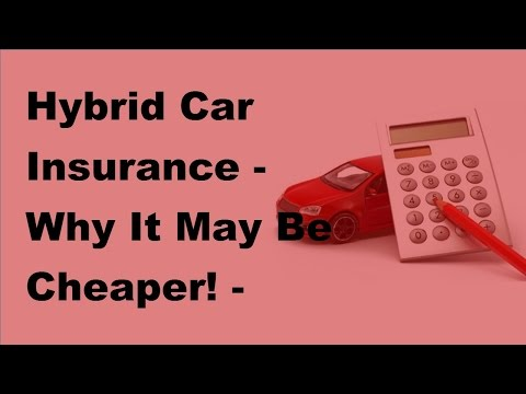 Hybrid Car Insurance |  Why It May Be Cheaper!  -  2017 Hybrid Car Insurance Tips