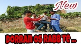 Dorran Os rabb te full Video song(A- KAY)new Latest Punjabi song