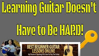 Learning Guitar Doesn't Have To Be Difficult Beginner Guitar Lesson