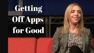 Getting Off Apps for Good