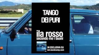 ILA ROSSO - Tango dei puri (OFFICIAL AUDIO)
