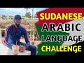 Sudanese Arabic Challenge From Day 15-21!