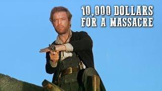 10,000 Dollars for a Massacre | WESTERN MOVIE | Free Film | Full Length | Cowboy Films | English