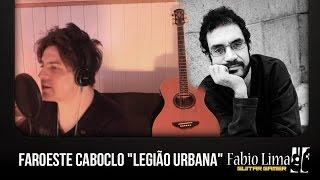"""Faroeste Caboclo """"Legião Urbana"""" - Fabio Lima"""