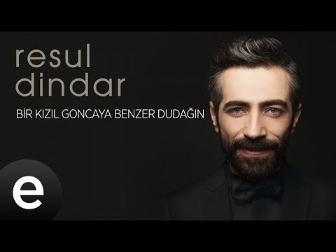 Resul Dindar - Bir Kızıl Goncaya Benzer Dudağın - Official Audio #aşkımeşk #resuldindar - Esen Müzik