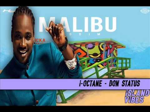 I-Octane - Don Status MALIBU RIDDIM JULY 2017
