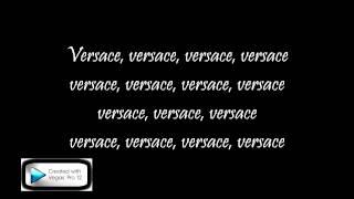 Versace By Migos Ft Drake [LYRICS] [HD] W/DOWNLOAD