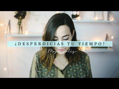 ¿Desperdicias tu tiempo? - Majo Solís Vlog // Serie: Tiempo Con Dios