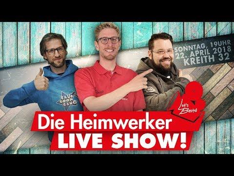 🔴 Lets Bastel |  Die Heimwerker LIVE SHOW!