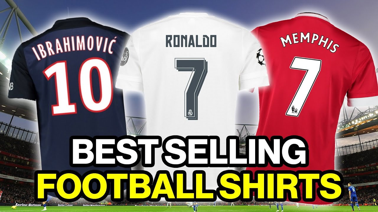 15 best selling football shirts of 2015 youtube How to sell shirts