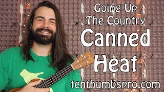 Canned Heat Going Up The Country Ukulele Tutorial With Solo And Tabs