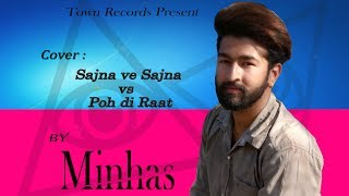 Sajna Ve Sajna And Poh di Raat [ Cover 2019 ] Minhas Saab ' Beat Boys '