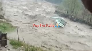 Flood In Kullu Manali - Pray For Kullu Manali 🙏🏻 - Disaster In Kullu Manali * HIMACHAL PARDESH *