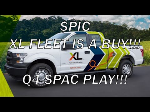 NEW EV SPAC PLAY!! XL FLEET GOING PUBLIC! $PIC SPAC PLAY IS A BUY! Bigger Then $SHLL?!