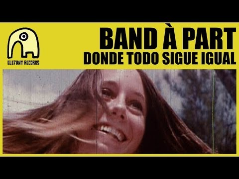 BAND À PART - Donde Todo Sigue Igual [Official]
