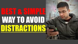 Best & Simple Way To Avoid Distractions