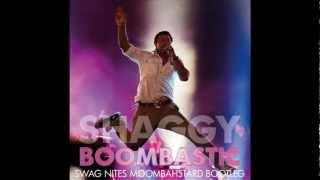 Shaggy - Boombastic (Swag Nites Moombahstard Bootleg)