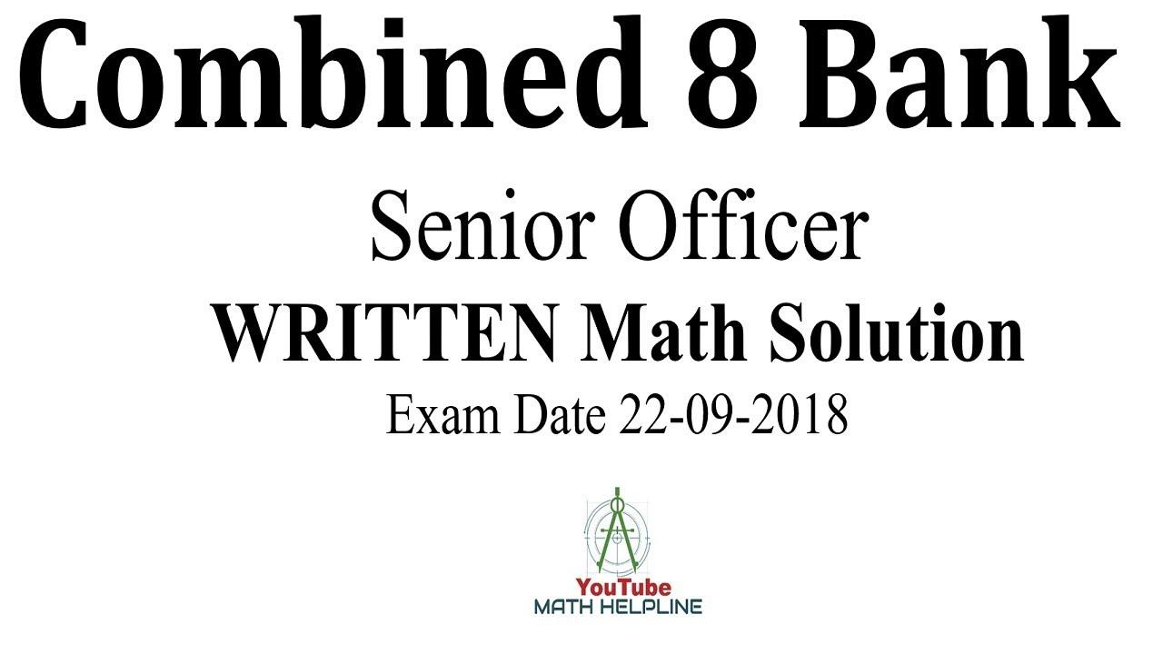 Combined 8 Bank Senior officer WRITTEN MATH SOLUTION Exam ...
