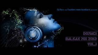DOMACI BALKAN MIX 2013 by Dj Dyx vol 1 Best hits Serbian Music