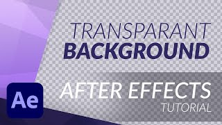 How to Export/Render with Transparant Background in After Effects - TUTORIAL