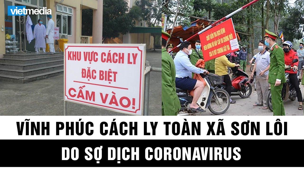 Vĩnh Phúc cách ly toàn xã Sơn Lôi do sợ dịch coronavirus bùng phát