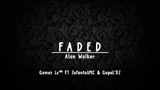 Dj Alan Walker Faded Remix Santai Gomez Lx