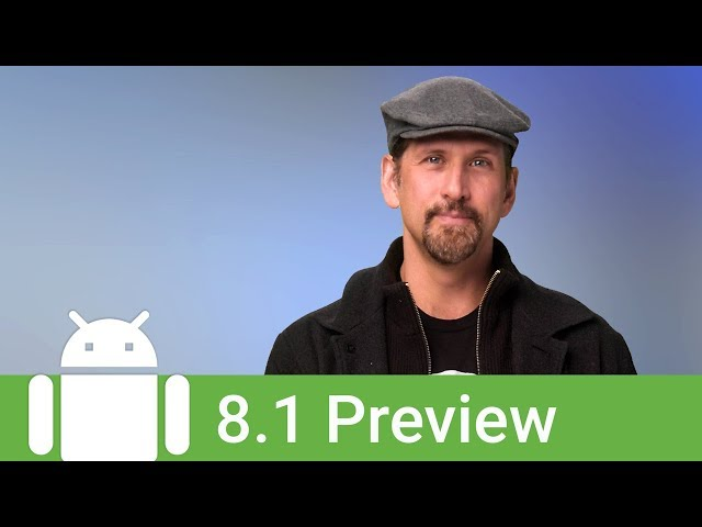 What's new in the Android 8.1 developer preview