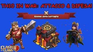 Clash of Clans ITA -E62- TH10 in War: ATTACCO & DIFESA