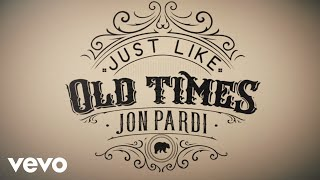 Jon Pardi - Just Like Old Times (Audio)