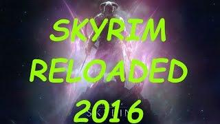 TES V Skyrim 2016  Reloaded  обзор на сборку